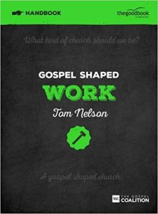 Gospel Shaped Work