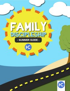 Harvest Family Discipleship - Summer Guide