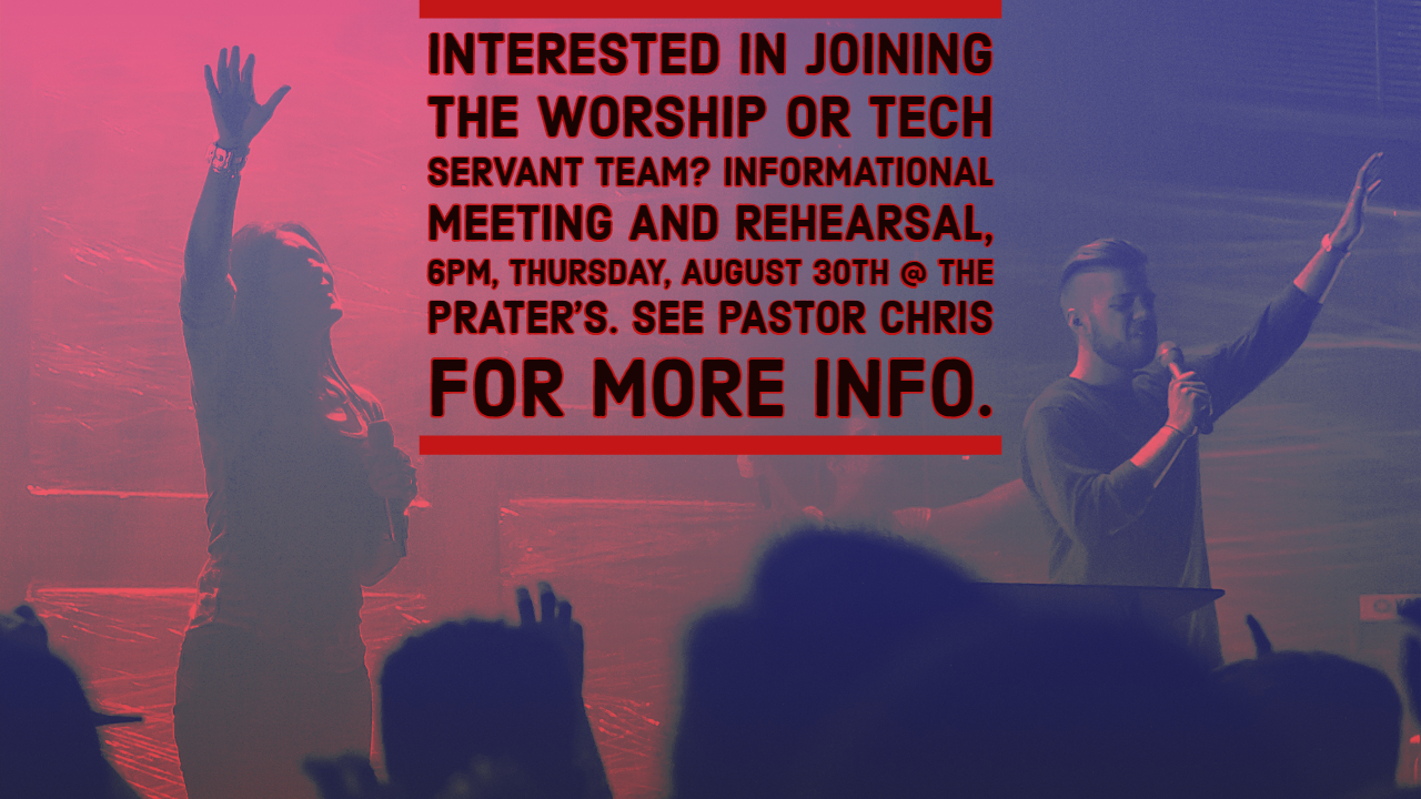 Interested in joining the Worship or Tech Servant teams?